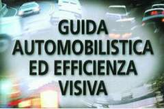 Guida automobilistica ed efficienza visiva