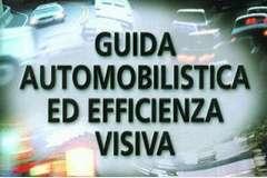 Guida automobilistica ed efficienza visiva